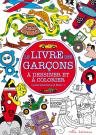 Le livre des garçons à dessiner et à colorier