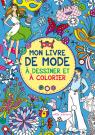 Mon livre de mode à dessiner et à colorier