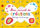 Mon carnet de créations : coloriages et découpages