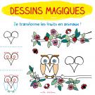 Dessins magiques : je transforme les fruits en animaux !