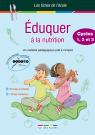 Les Fiches de l'école - Éduquer à la nutrition Cycles 1, 2, et 3