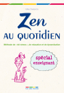 Zen au quotidien : spécial enseignant