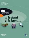 50 activités sur le vivant et la terre au cycle 3