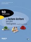 50 activités de lecture-écriture pour gérer l'hétérogénéité avec des non lecteurs et des lecteurs débutants