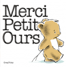 Merci, Petit Ours