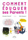 Comment éduquer ses parents !