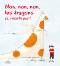 Non, non, non, les dragons, ça n'existe pas !