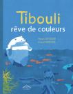 Tibouli rêve de couleurs, version couverture souple