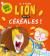 Il y a un lion dans mes céréales !